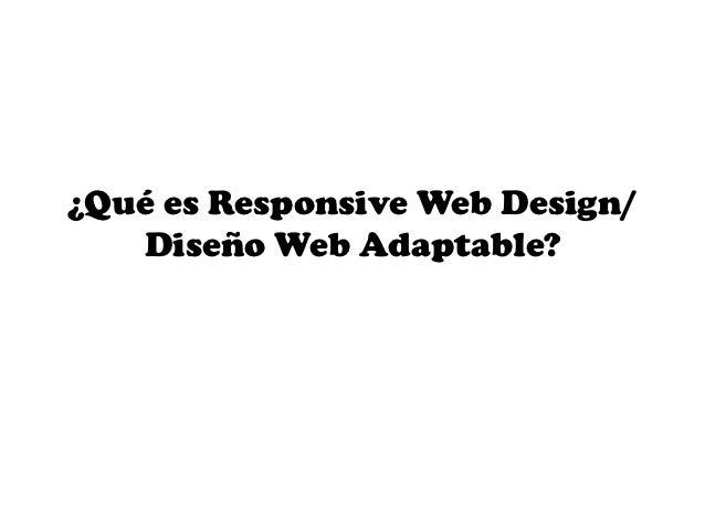 ¿Qué es Responsive Web Design/   Diseño Web Adaptable?