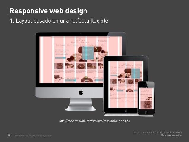 Responsive web design     1. Layout basado en una retícula flexible                                                http://...