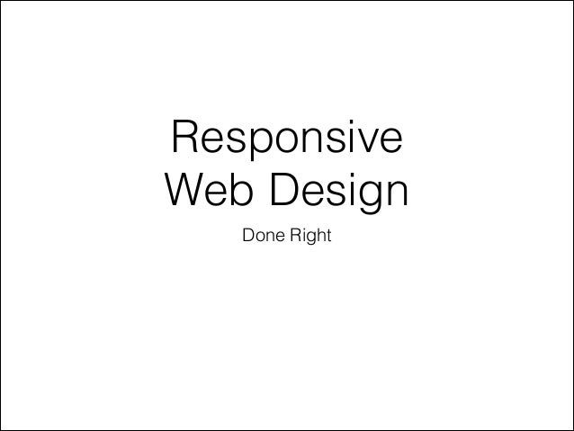 Responsive Web Design Done Right