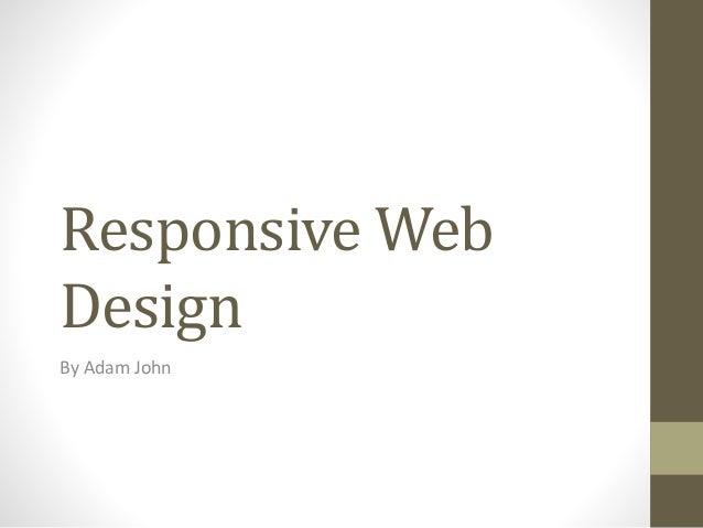 Responsive Web Design By Adam John