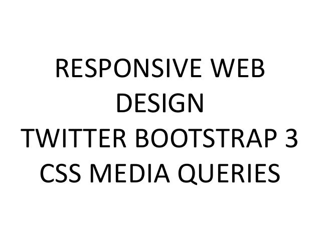 RESPONSIVE WEB DESIGN TWITTER BOOTSTRAP 3 CSS MEDIA QUERIES
