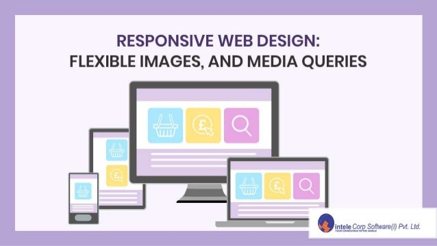 Responsive Web Design Flexible Images And Media Queries