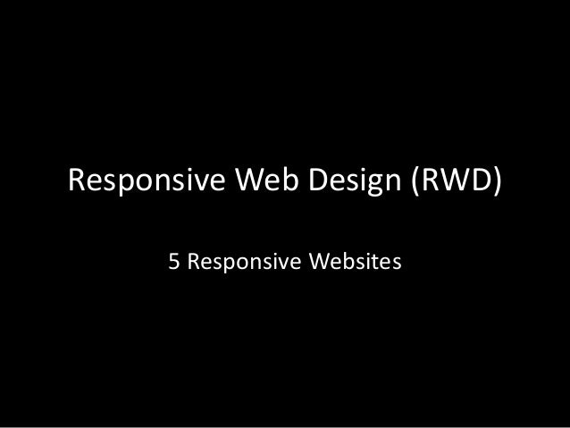 Responsive Web Design (RWD) 5 Responsive Websites