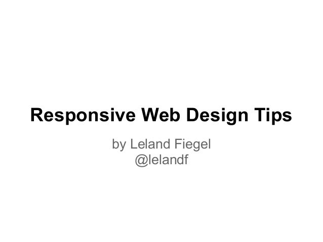 Responsive Web Design Tips by Leland Fiegel @lelandf