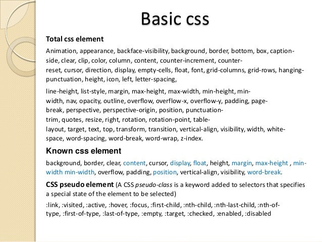 Basic css Total css element Animation, appearance, backface-visibility, background, border, bottom, box, captionside, clea...