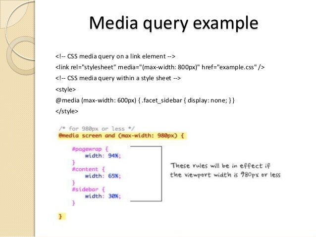 """Media query example <!-- CSS media query on a link element --> <link rel=""""stylesheet"""" media=""""(max-width: 800px)"""" href=""""exa..."""