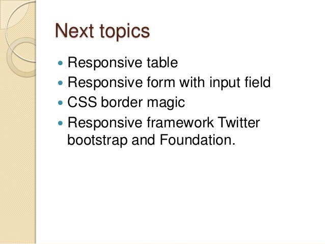 Next topics Responsive table  Responsive form with input field  CSS border magic  Responsive framework Twitter bootstra...