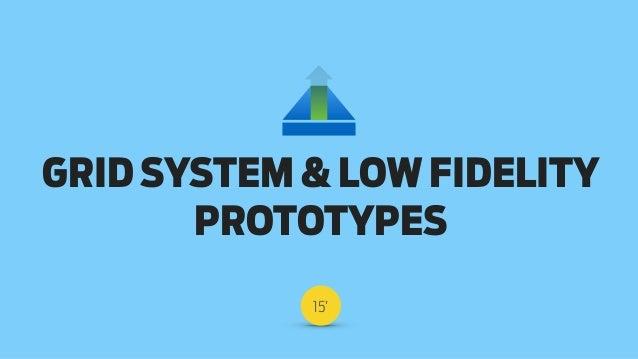 Responsive Web Design Workshop | Milan March 2014 GRID SYSTEM & LOW FIDELITY PROTOTYPES 15'