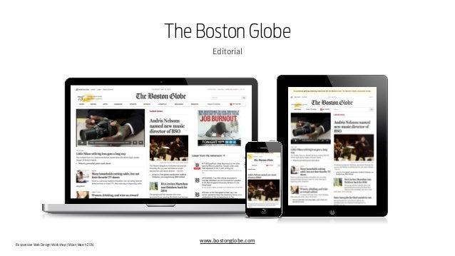 Responsive Web Design Workshop | Milan March 2014 The Boston Globe Editorial www.bostonglobe.com