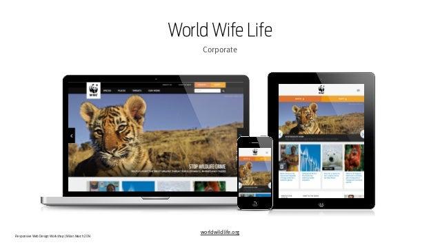 Responsive Web Design Workshop | Milan March 2014 World Wife Life Corporate worldwildlife.org