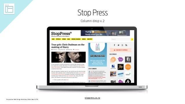 Responsive Web Design Workshop | Milan March 2014 Stop Press Column drop v.2 stoppress.co.nz