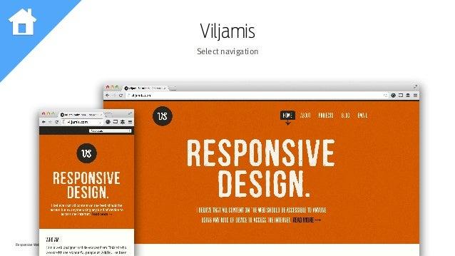 Responsive Web Design Workshop | Milan March 2014 Viljamis Select navigation