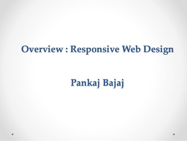 Overview : Responsive Web Design Pankaj Bajaj