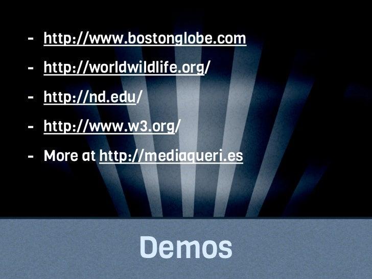 - http://www.bostonglobe.com- http://worldwildlife.org/- http://nd.edu/- http://www.w3.org/- More at http://mediaqueri.es ...