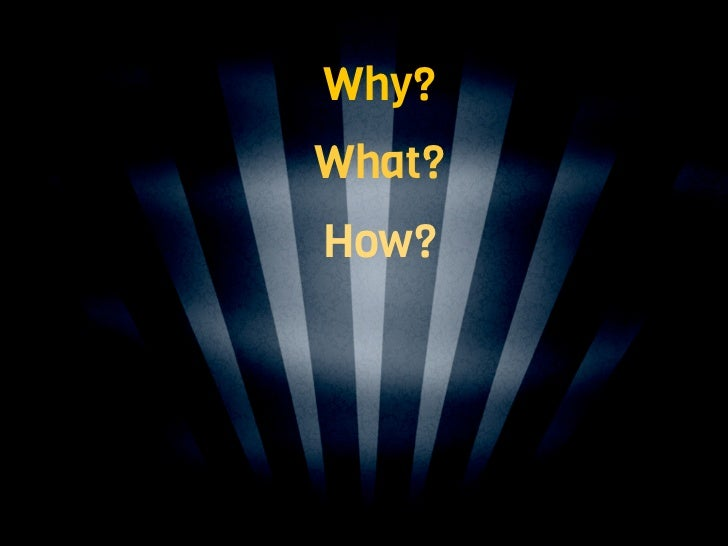 Why?    What?    How?Sample Project