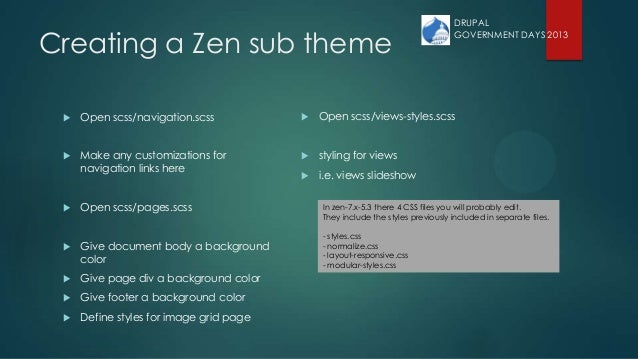 Creating a Zen sub theme  Open scss/navigation.scss  Make any customizations for navigation links here  Open scss/pages...
