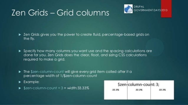 Zen Grids – Grid columns  Zen Grids gives you the power to create fluid, percentage-based grids on the fly.  Specify how...
