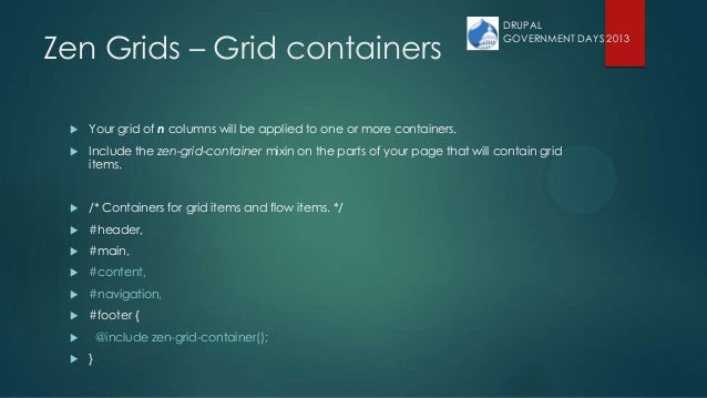 Zen Grids – Grid containers  Your grid of n columns will be applied to one or more containers.  Include the zen-grid-con...