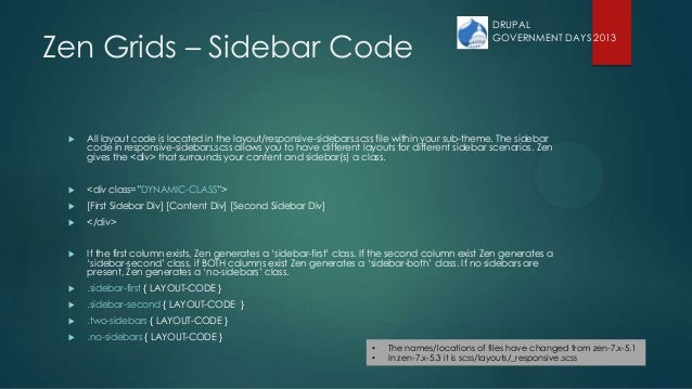 Zen Grids – Sidebar Code  All layout code is located in the layout/responsive-sidebars.scss file within your sub-theme. T...