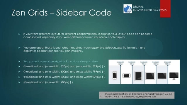 Zen Grids – Sidebar Code  If you want different layouts for different sidebar/display scenarios, your layout code can bec...