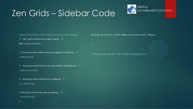 Zen Grids – Sidebar Code @media all and (min-width: 320px) and (max-width: 599px) { /* Use 3 grid columns for smaller scre...