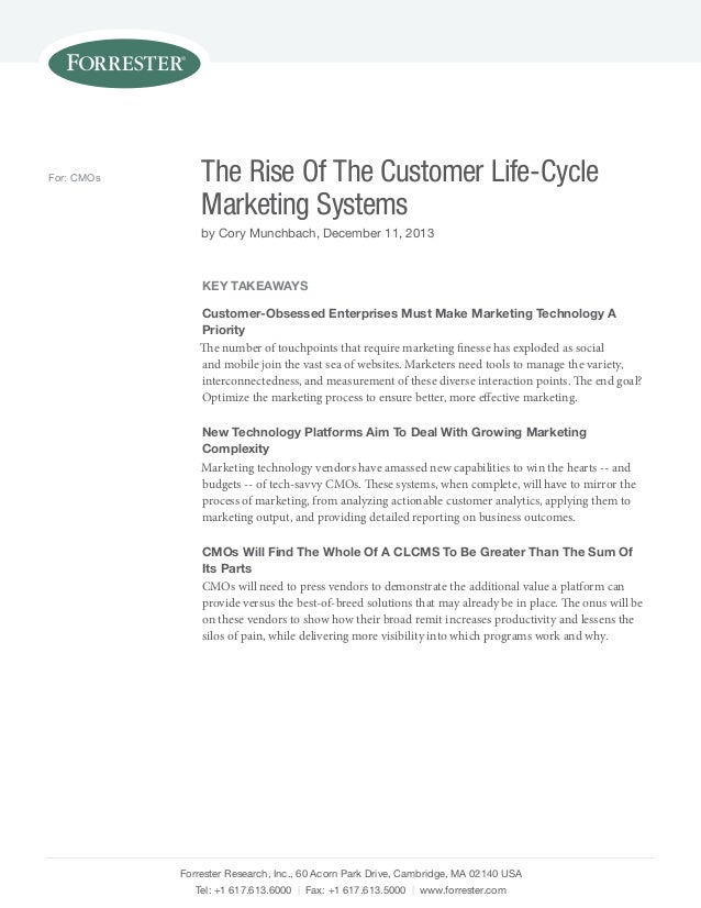 For: CMOs  The Rise Of The Customer Life-Cycle Marketing Systems by Cory Munchbach, December 11, 2013  Key Takeaways Custo...