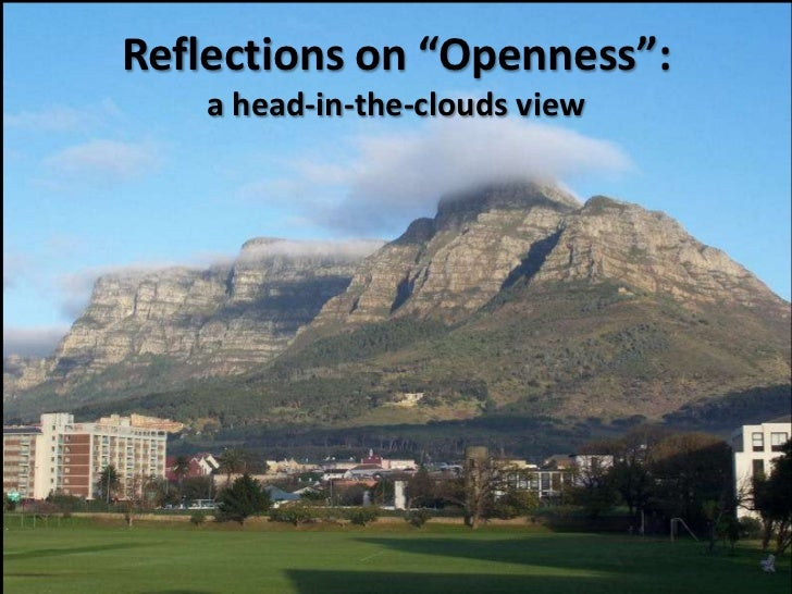 "Reflections on ""Openness"":    a head-in-the-clouds view"