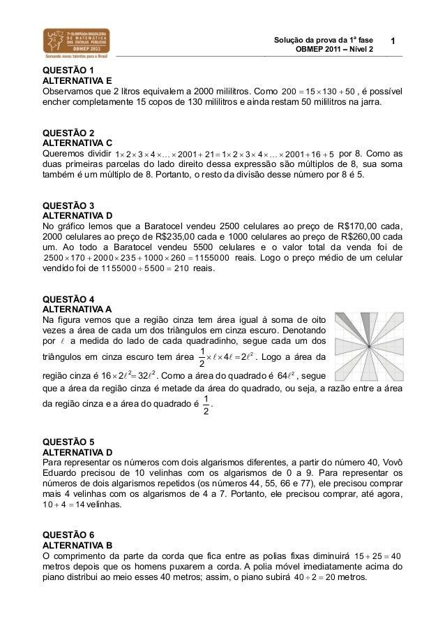 Solução da prova da 1a fase OBMEP 2011  Nível 2 1 QUESTÃO 1 ALTERNATIVA E Observamos que 2 litros equivalem a 2000 milili...