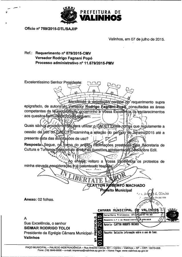 PREFEITURA DE   VALINHOS  Ofício n° 759/201 õ-DTLISAJIIP     Valinhos,  em 07 de julho de 2015.  Ref. : Requerimento n° 87...