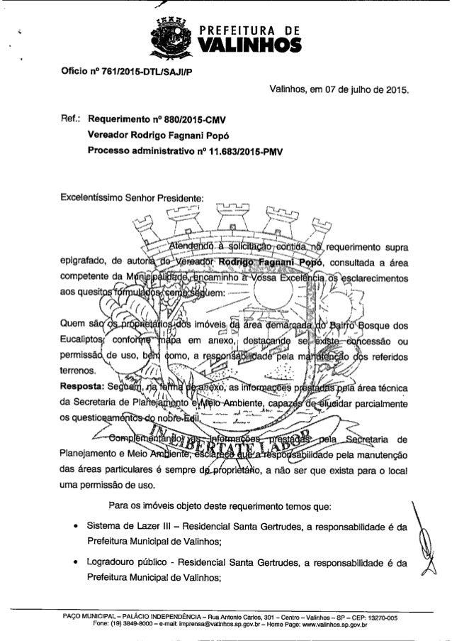 ^ , ,       Ofício n° 761I2015-DTLISAJlIP Valinhos,  em 07 de julho de 2015.  Ref. : Requerimento n° 880f2015-CMV Vereador...