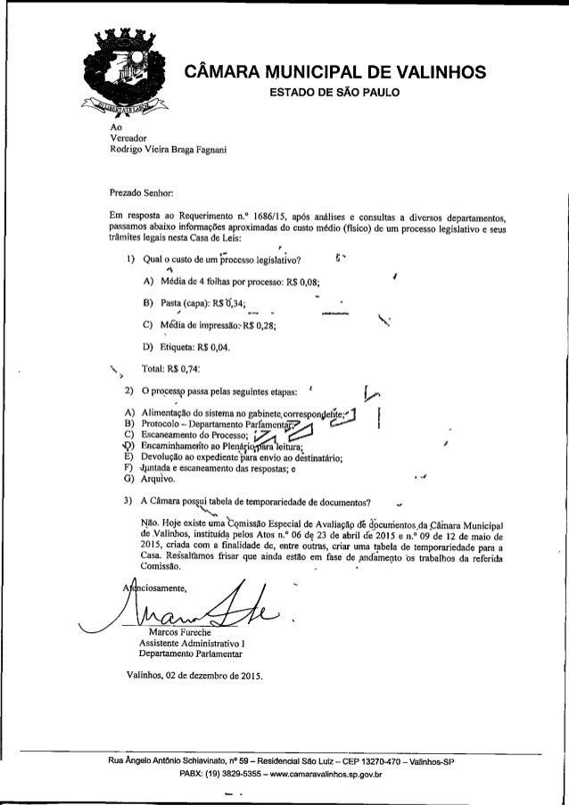 CÂMARA MUNICIPAL DE VALINHOS  ESTADO DE sÃo PAULO     Vereador Rodrigo Vieira Braga Fagnani  Prezado Senhor:   Em resposta...