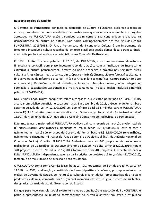Resposta ao Blog de Jamildo O Governo de Pernambuco, por meio da Secretaria de Cultura e Fundarpe, esclarece a todos os ar...