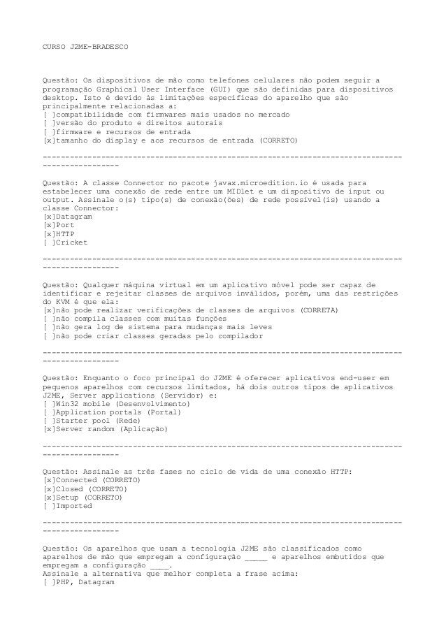 CURSO J2ME-BRADESCOQuestão: Os dispositivos de mão como telefones celulares não podem seguir aprogramação Graphical User I...