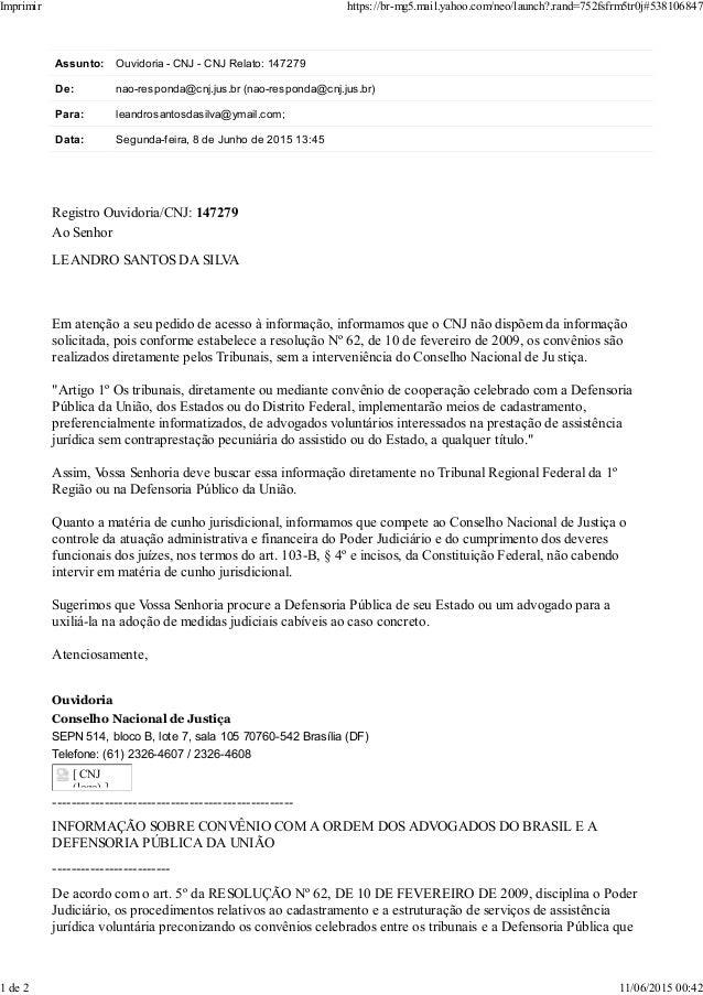 Assunto: Ouvidoria - CNJ - CNJ Relato: 147279 De: nao-responda@cnj.jus.br (nao-responda@cnj.jus.br) Para: leandrosantosdas...