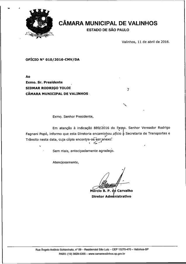 CÂMARA MUNICIPAL DE VALINHOS  ESTADO DE SÂO PAULO     Valinhos,  11 de abril de 2016.  OFÍCIO N° 010/2016-CMV/ DA  Ao  Exm...