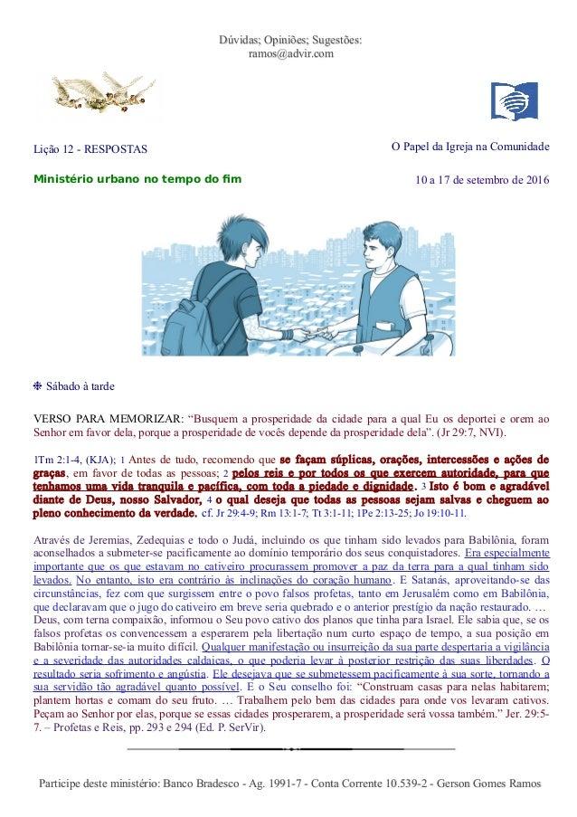 Dúvidas; Opiniões; Sugestões:Dúvidas; Opiniões; Sugestões: ramos@advir.comramos@advir.com Lição 12 - RESPOSTAS O Papel da ...