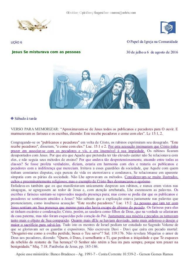 Dúvidas; Opiniões; Sugestões: ramos@advir.comDúvidas; Opiniões; Sugestões: ramos@advir.com LIÇÃO 6 O Papel da Igreja na Co...