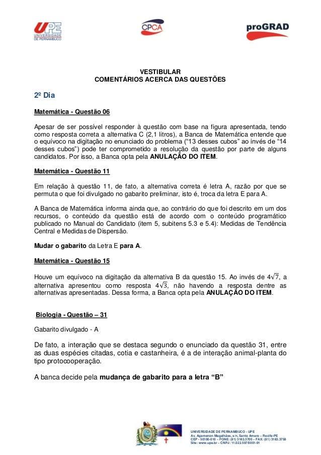 VESTIBULAR                    COMENTÁRIOS ACERCA DAS QUESTÕES2º DiaMatemática - Questão 06Apesar de ser possível responder...