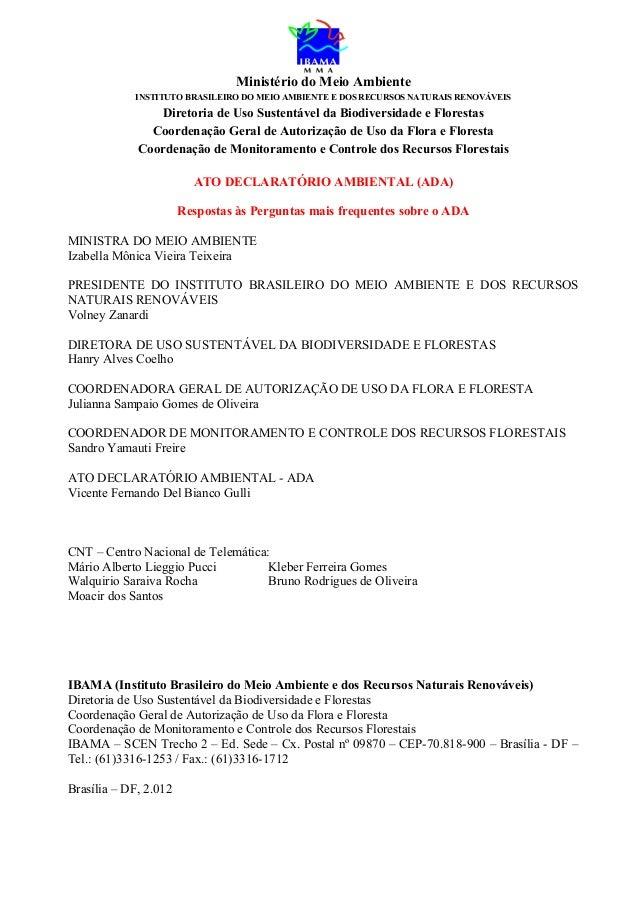 Ministério do Meio AmbienteINSTITUTO BRASILEIRO DO MEIO AMBIENTE E DOS RECURSOS NATURAIS RENOVÁVEISDiretoria de Uso Susten...