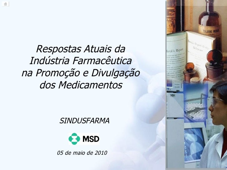Respostas Atuais da  Indústria Farmacêutica  na Promoção e Divulgação  dos Medicamentos   SINDUSFARMA 05 de maio de 2010
