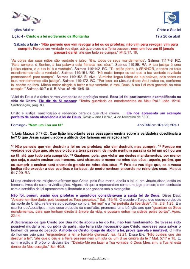 """Lições Adultos Cristo e Sua lei Lição 4 - Cristo e a lei no Sermão da Montanha 19 a 26 de abril Sábado à tarde - """"Não pens..."""