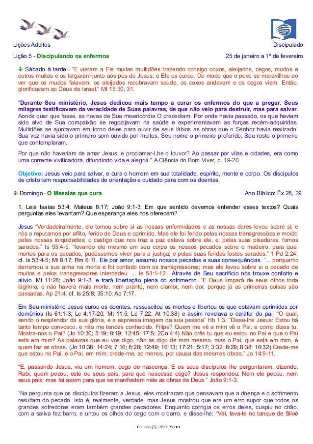 """Lições Adultos  Discipulado  Lição 5 - Discipulando os enfermos  25 de janeiro a 1º de fevereiro  ❉ Sábado à tarde - """"E vi..."""