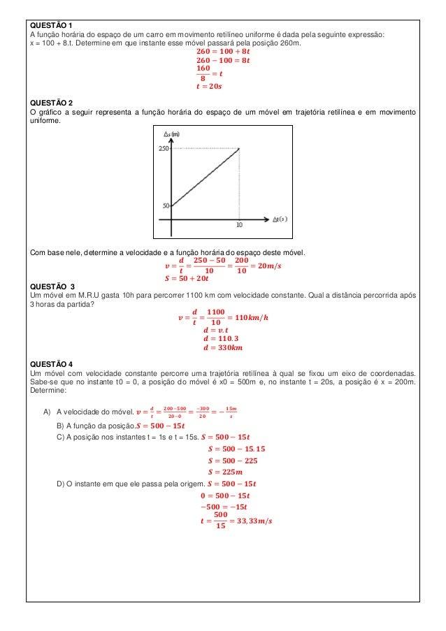 QUESTÃO 1A função horária do espaço de um carro em movimento retilíneo uniforme é dada pela seguinte expressão:x = 100 + 8...