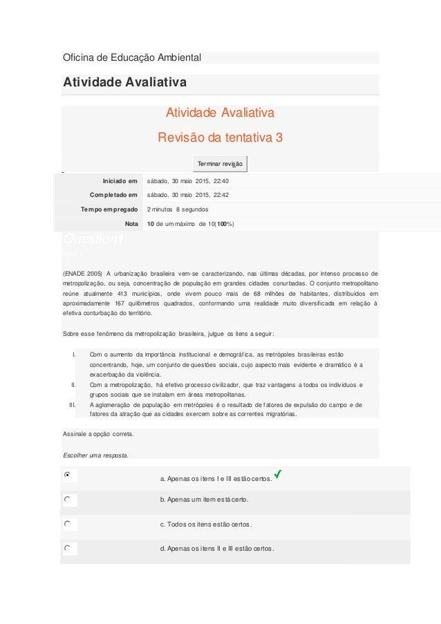 Oficina de Educação Ambiental Atividade Avaliativa Atividade Avaliativa Revisão da tentativa 3 Terminar revisão Iniciado e...