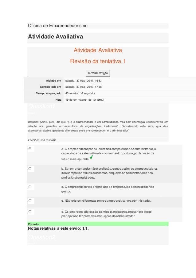 Oficina de Empreendedorismo Atividade Avaliativa Atividade Avaliativa Revisão da tentativa 1 Terminar revisão Iniciado em ...