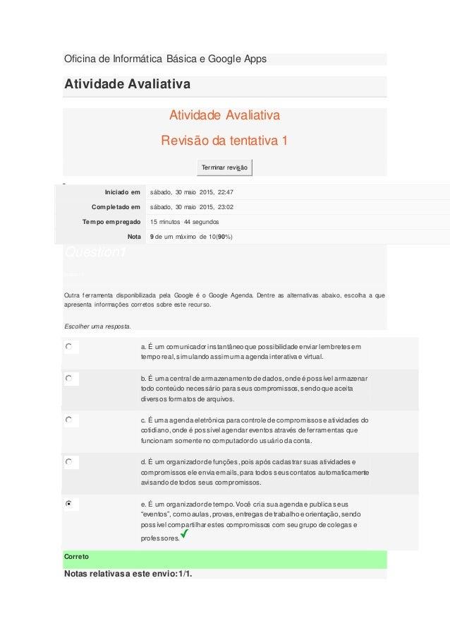 Oficina de Informática Básica e Google Apps Atividade Avaliativa Atividade Avaliativa Revisão da tentativa 1 Terminar revi...
