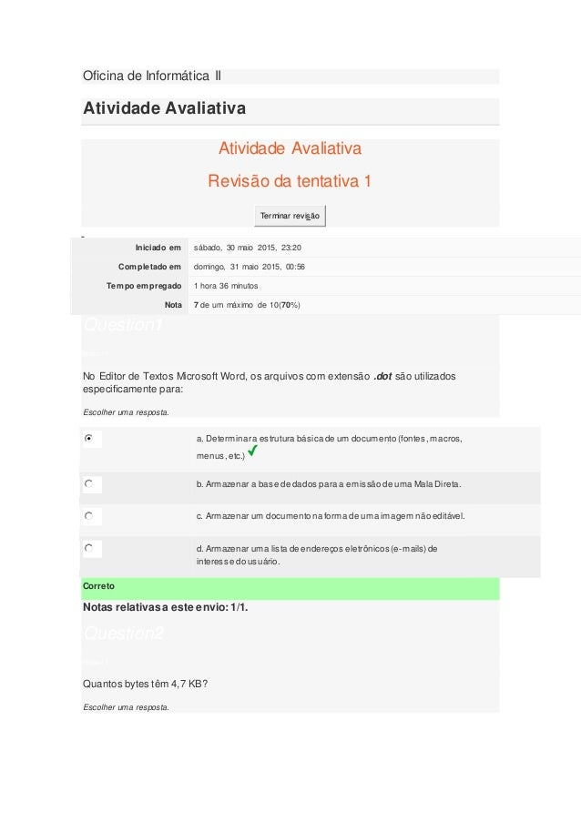 Oficina de Informática II Atividade Avaliativa Atividade Avaliativa Revisão da tentativa 1 Terminar revisão Iniciado em sá...