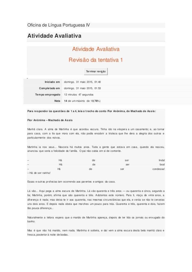 Oficina de Língua Portuguesa IV Atividade Avaliativa Atividade Avaliativa Revisão da tentativa 1 Terminar revisão Iniciado...