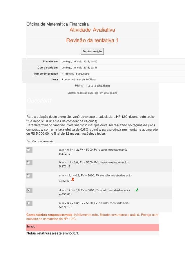 Oficina de Matemática Financeira Atividade Avaliativa Revisão da tentativa 1 Terminar revisão Iniciado em domingo, 31 maio...