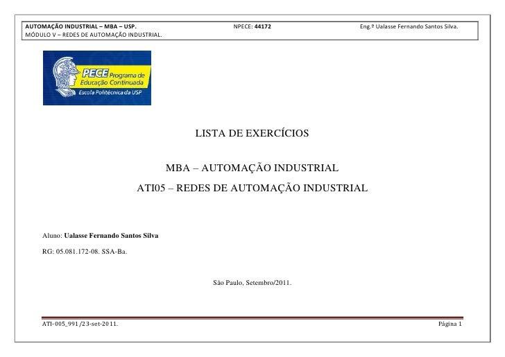 LISTA DE EXERCÍCIOS<br />MBA – AUTOMAÇÃO INDUSTRIAL<br />ATI05 – REDES DE AUTOMAÇÃO INDUSTRIAL<br />Aluno: Ualasse Fernand...